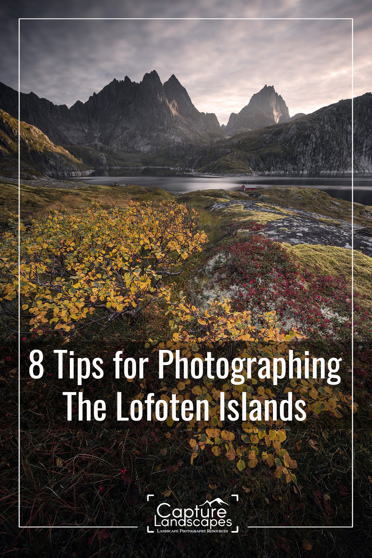 Photographing Lofoten Islands Pinterest