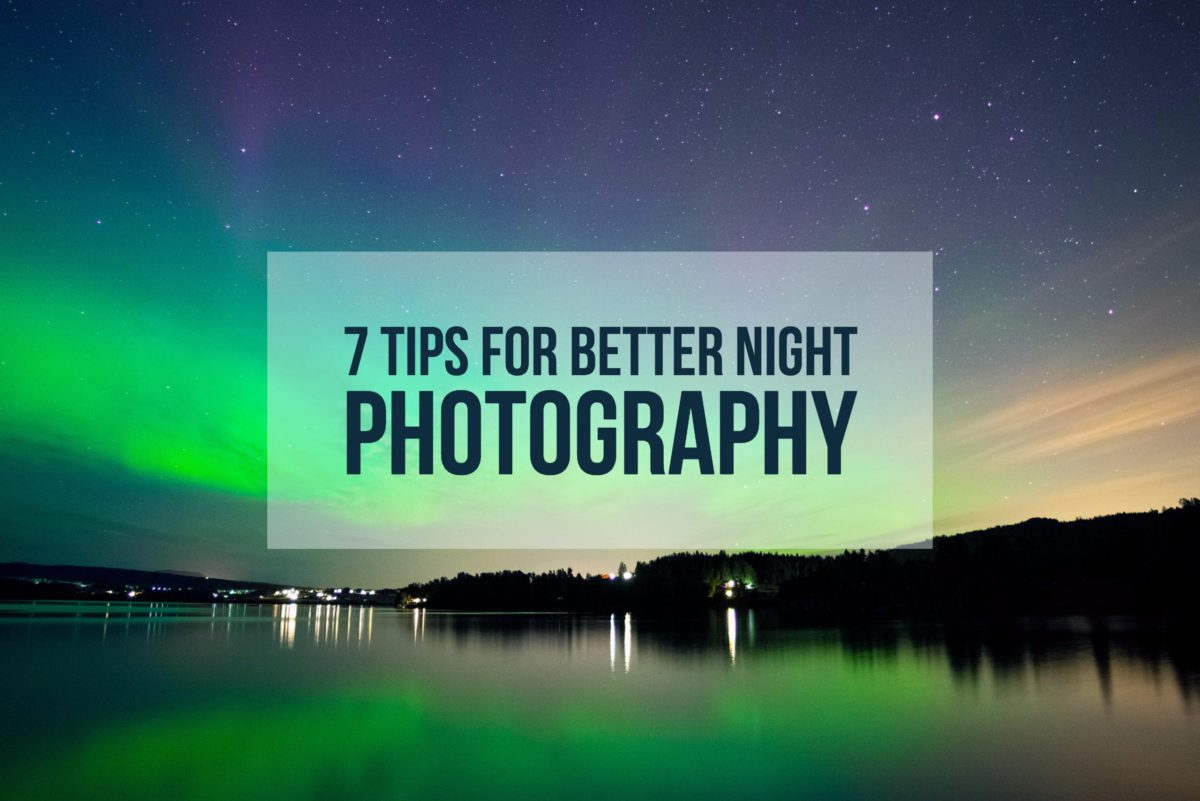 Tips for Better Night Photography
